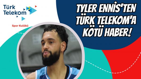 Tyler Ennis'ten Türk Telekom'a kötü haber!