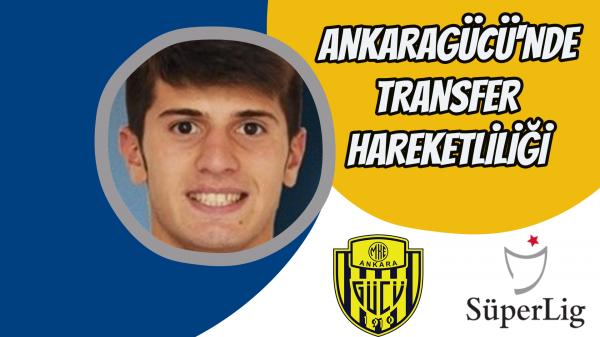 Ankaragücü'nde transfer hareketliliği