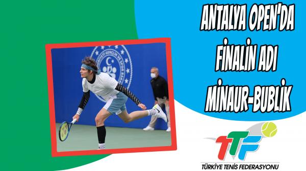 Antalya Open'da Finalin Adı Minaur-Bublik