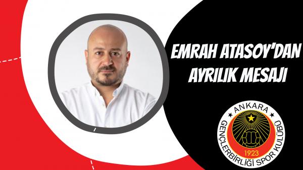Emrah Atasoy'dan ayrılık mesajı