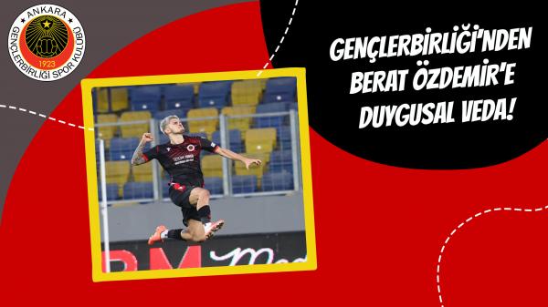 Gençlerbirliği'nden Berat Özdemir'e duygusal veda!
