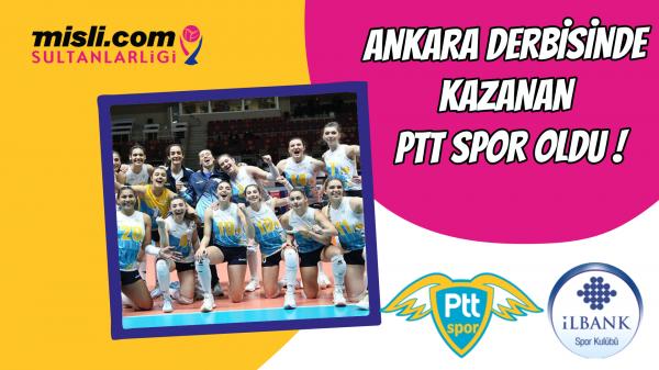 Ankara derbisinde kazanan PTT Spor oldu !