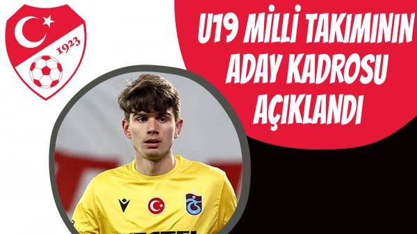 U19 Milli Takımının aday kadrosu açıklandı