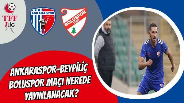 Ankaraspor-Beypiliç Boluspor maçı nerede yayınlanacak?