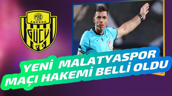 Yeni Malatyaspor-Ankaragücü maçına Ümit Öztürk