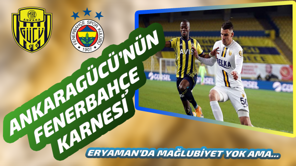 Ankaragücü'nün Fenerbahçe karnesi