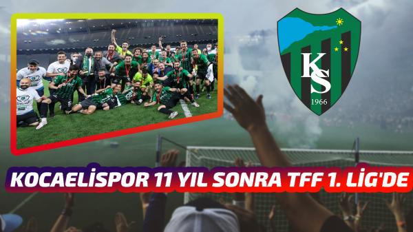 Kocaelispor 11 yıl sonra TFF 1. Lig'e yükseldi