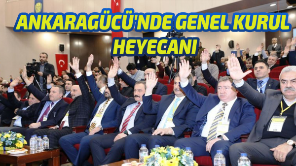Ankaragücü'nde Genel Kurul heyecanı