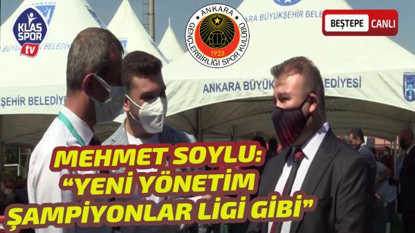 """Mehmet Soylu: """"Yeni yönetim Şampiyonlar Ligi gibi"""""""