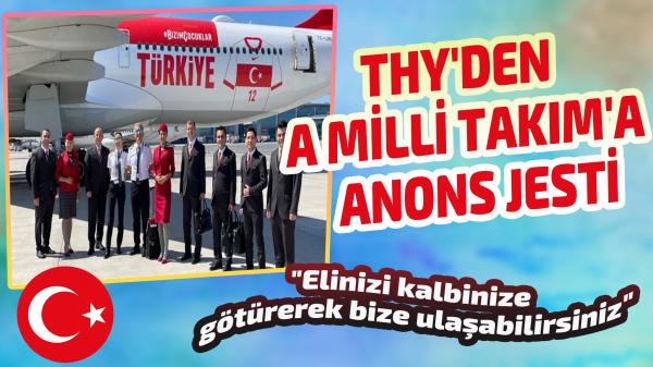 THY'den A Milli Takım'a anons jesti
