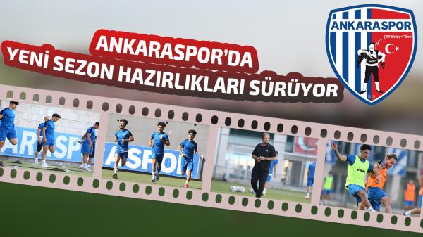 Ankaraspor yeni sezon hazırlıklarını sürdürüyor