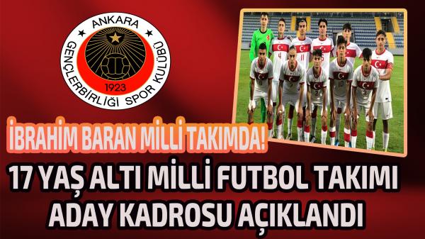 17 Yaş Altı Milli Futbol Takımı aday kadrosu açıklandı