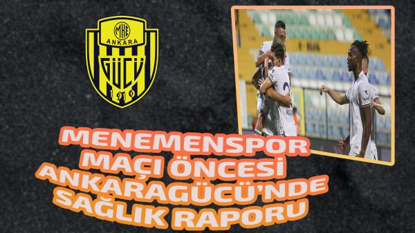 Menemenspor maçı öncesi Ankaragücü'nde sağlık raporu