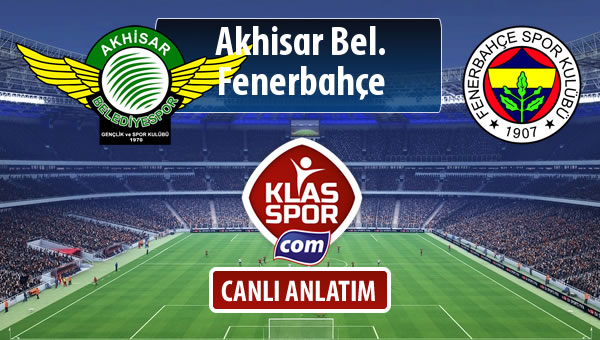 Akhisar Bel. - Fenerbahçe sahaya hangi kadro ile çıkıyor?