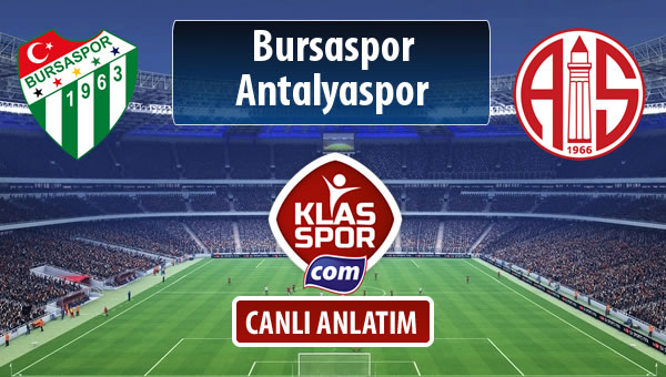 Bursaspor - Antalyaspor sahaya hangi kadro ile çıkıyor?