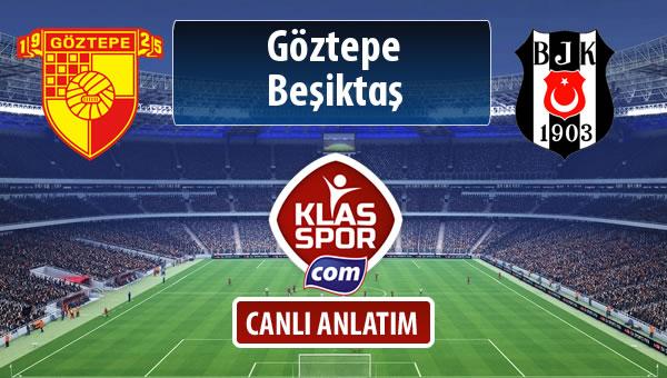 Göztepe - Beşiktaş sahaya hangi kadro ile çıkıyor?