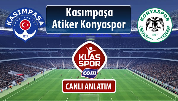 Kasımpaşa - Atiker Konyaspor sahaya hangi kadro ile çıkıyor?