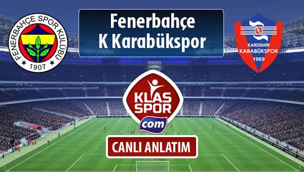 Fenerbahçe - K Karabükspor maç kadroları belli oldu...