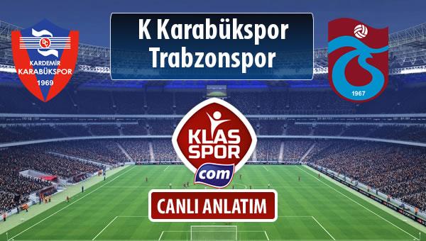 K Karabükspor - Trabzonspor sahaya hangi kadro ile çıkıyor?