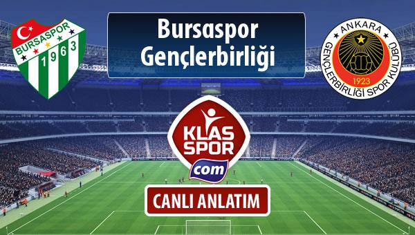 İşte Bursaspor - Gençlerbirliği maçında ilk 11'ler