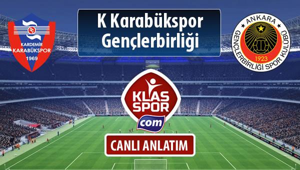İşte K Karabükspor - Gençlerbirliği maçında ilk 11'ler
