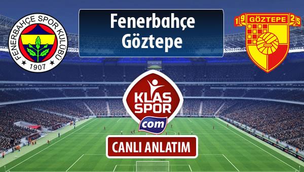 Fenerbahçe - Göztepe sahaya hangi kadro ile çıkıyor?