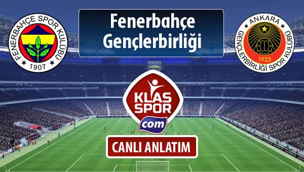 Fenerbahçe - Gençlerbirliği maç kadroları belli oldu...