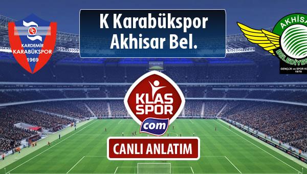 K Karabükspor - Akhisar Bel. sahaya hangi kadro ile çıkıyor?