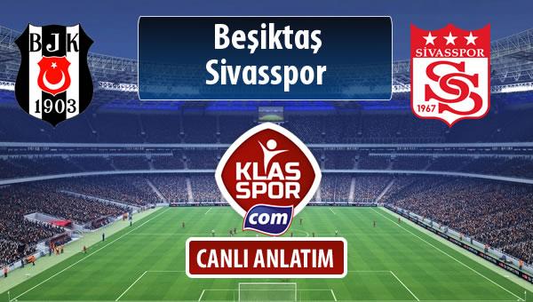 Beşiktaş - Demir Grup Sivasspor maç kadroları belli oldu...