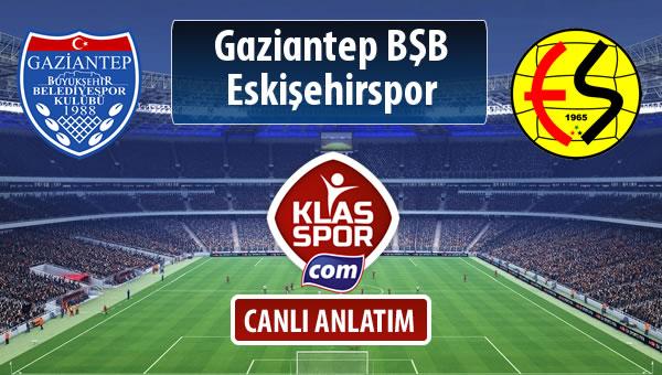 İşte Gazişehir Gaziantep FK - Eskişehirspor maçında ilk 11'ler