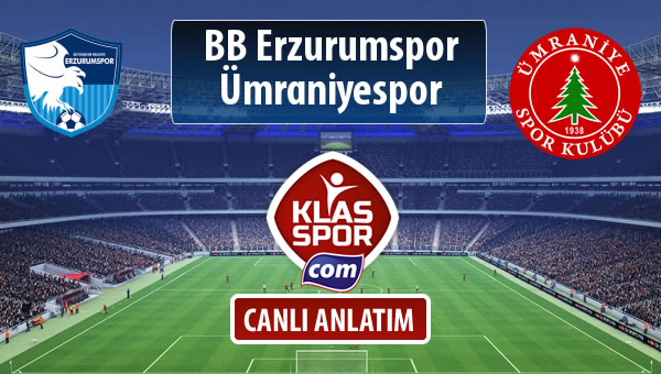 BB Erzurumspor - Ümraniyespor sahaya hangi kadro ile çıkıyor?