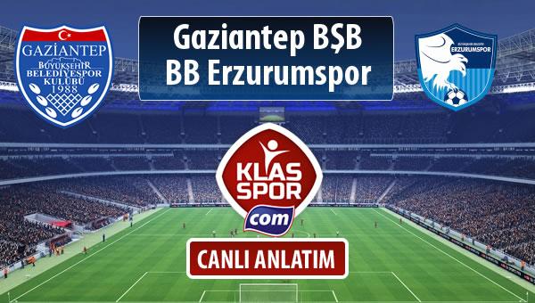 Gazişehir Gaziantep FK - BB Erzurumspor sahaya hangi kadro ile çıkıyor?