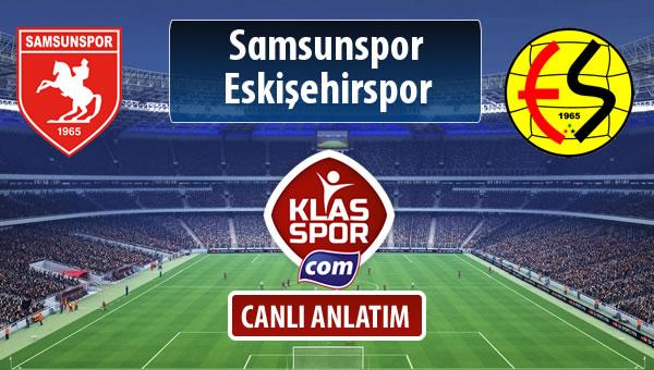 Samsunspor - Eskişehirspor sahaya hangi kadro ile çıkıyor?