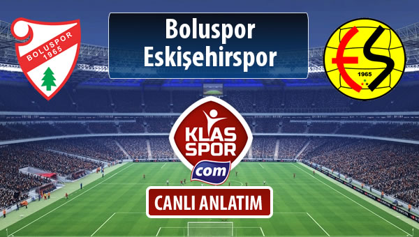 İşte Boluspor - Eskişehirspor maçında ilk 11'ler