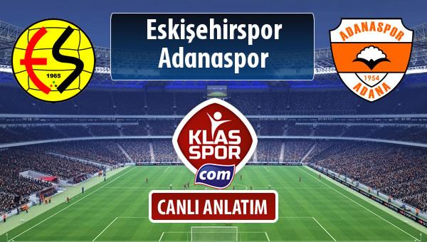 Eskişehirspor - Adanaspor sahaya hangi kadro ile çıkıyor?