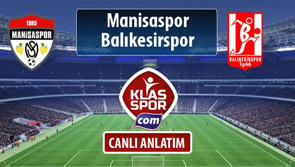 İşte Manisaspor - Balıkesirspor Baltok maçında ilk 11'ler