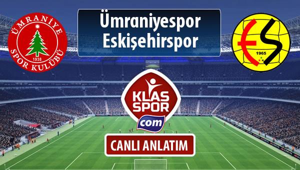 Ümraniyespor - Eskişehirspor sahaya hangi kadro ile çıkıyor?