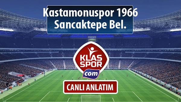 İşte Kastamonuspor 1966 - Sancaktepe Bel. maçında ilk 11'ler