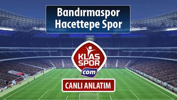 Bandırmaspor - Hacettepe Spor sahaya hangi kadro ile çıkıyor?