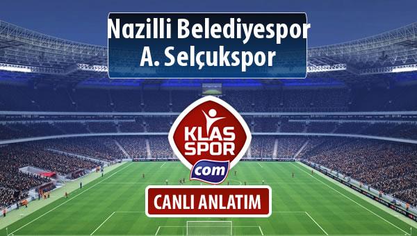 Nazilli Belediyespor - A. Selçukspor sahaya hangi kadro ile çıkıyor?