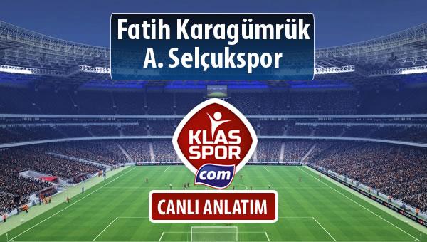 Fatih Karagümrük - A. Selçukspor sahaya hangi kadro ile çıkıyor?
