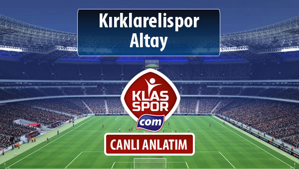 İşte Kırklarelispor - Altay maçında ilk 11'ler
