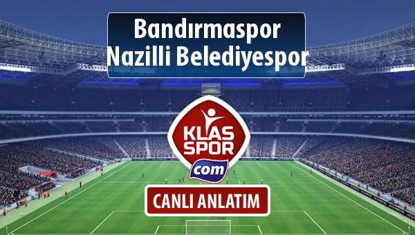 Bandırmaspor - Nazilli Belediyespor sahaya hangi kadro ile çıkıyor?