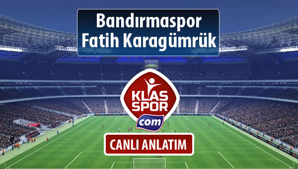 Bandırmaspor - Fatih Karagümrük sahaya hangi kadro ile çıkıyor?