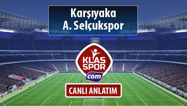 Karşıyaka - A. Selçukspor sahaya hangi kadro ile çıkıyor?