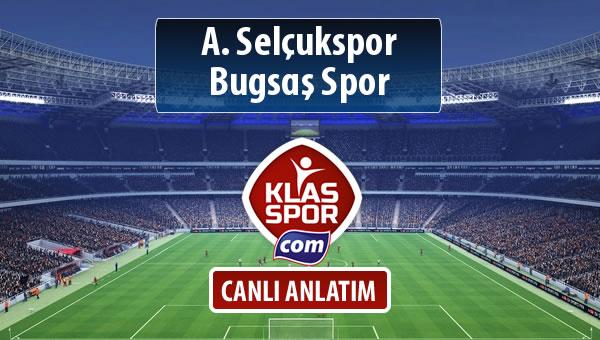 A. Selçukspor - Bugsaş Spor sahaya hangi kadro ile çıkıyor?
