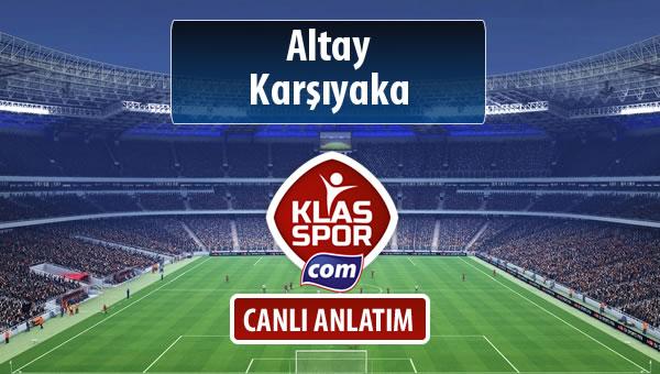 İşte Altay - Karşıyaka maçında ilk 11'ler