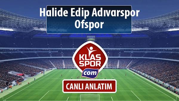 Halide Edip Adıvarspor - Ofspor maç kadroları belli oldu...