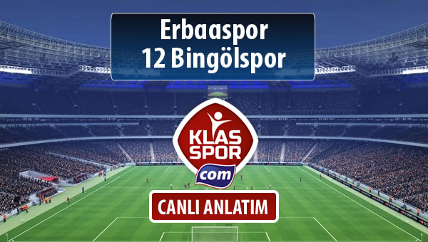 Erbaaspor - 12 Bingölspor maç kadroları belli oldu...