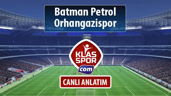 İşte Batman Petrol - Orhangazispor maçında ilk 11'ler